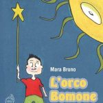 Presentazione del libro L'orco Bomone e incontro con l'autrice Mara Bruno