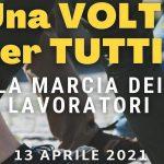 Una volta per tutti: martedì 13 la marcia pacifica dei lavoratori a Roma